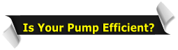 Is Your Pump Efficient?